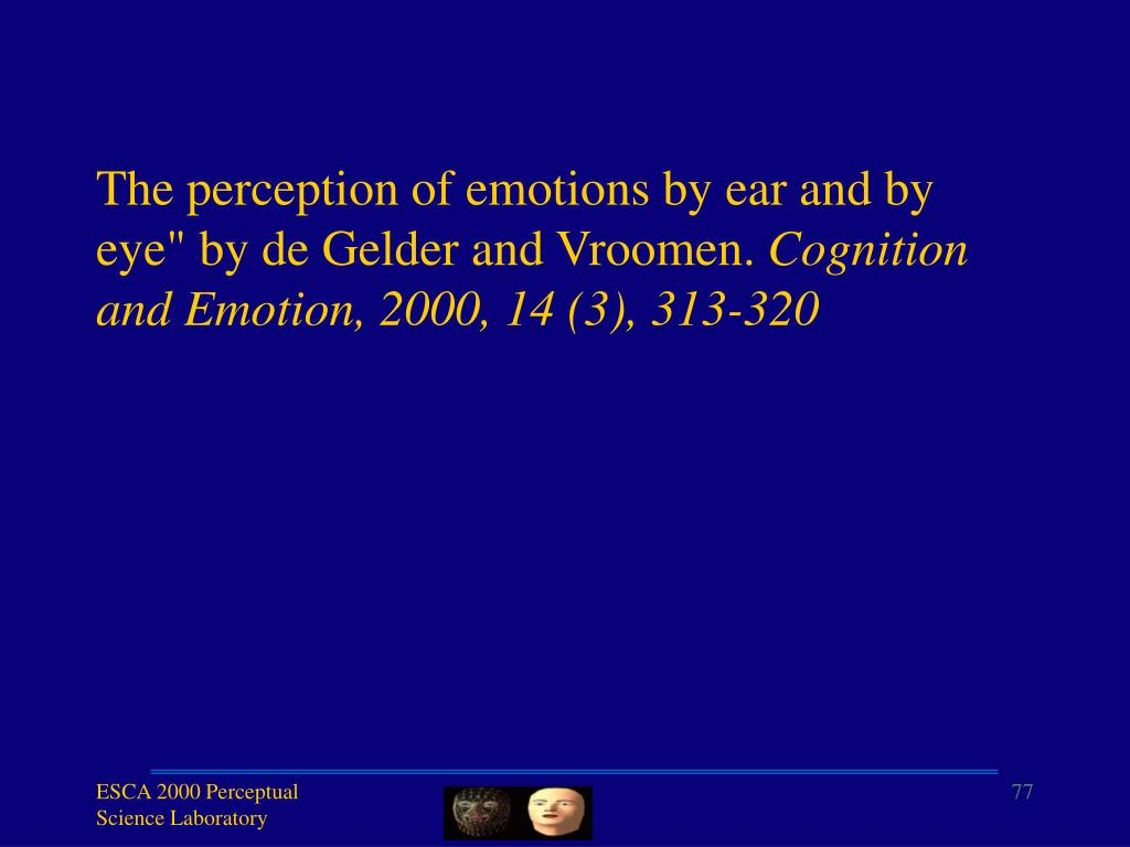 "The perception of emotions by ear and by eye"" by de Gelder and Vroomen."