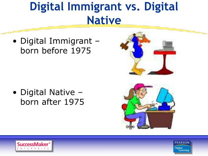 Digital Immigrant vs. Digital Native