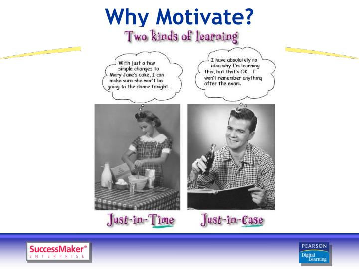 Why Motivate?