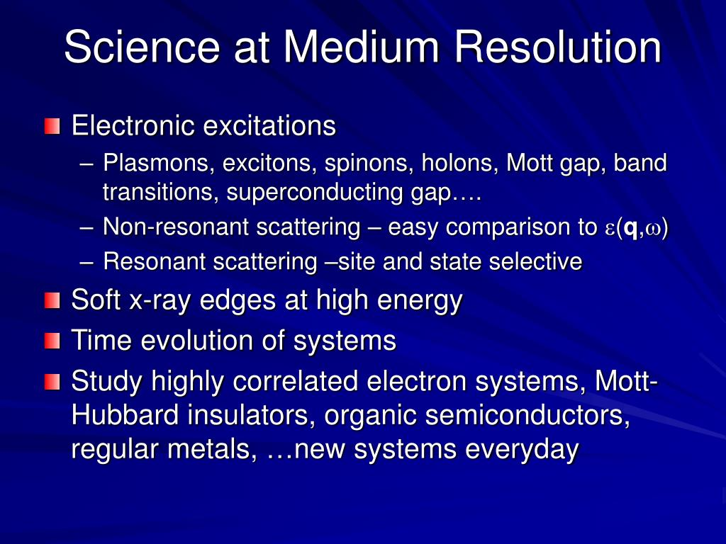 Science at Medium Resolution