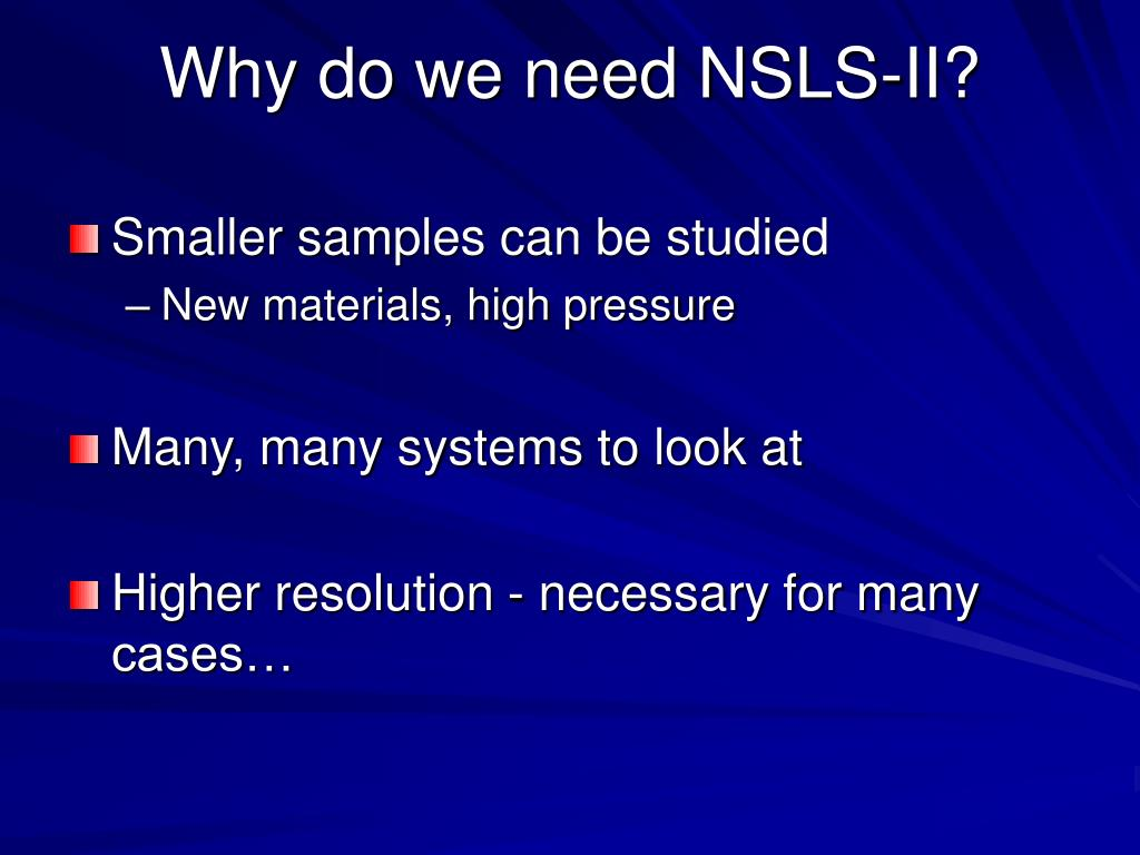 Why do we need NSLS-II?