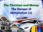 the christian and money the danger of materialism 2