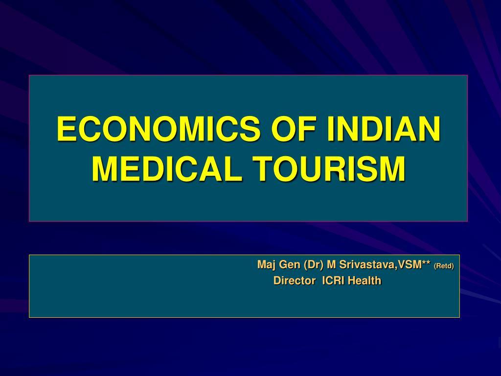 ECONOMICS OF INDIAN MEDICAL TOURISM