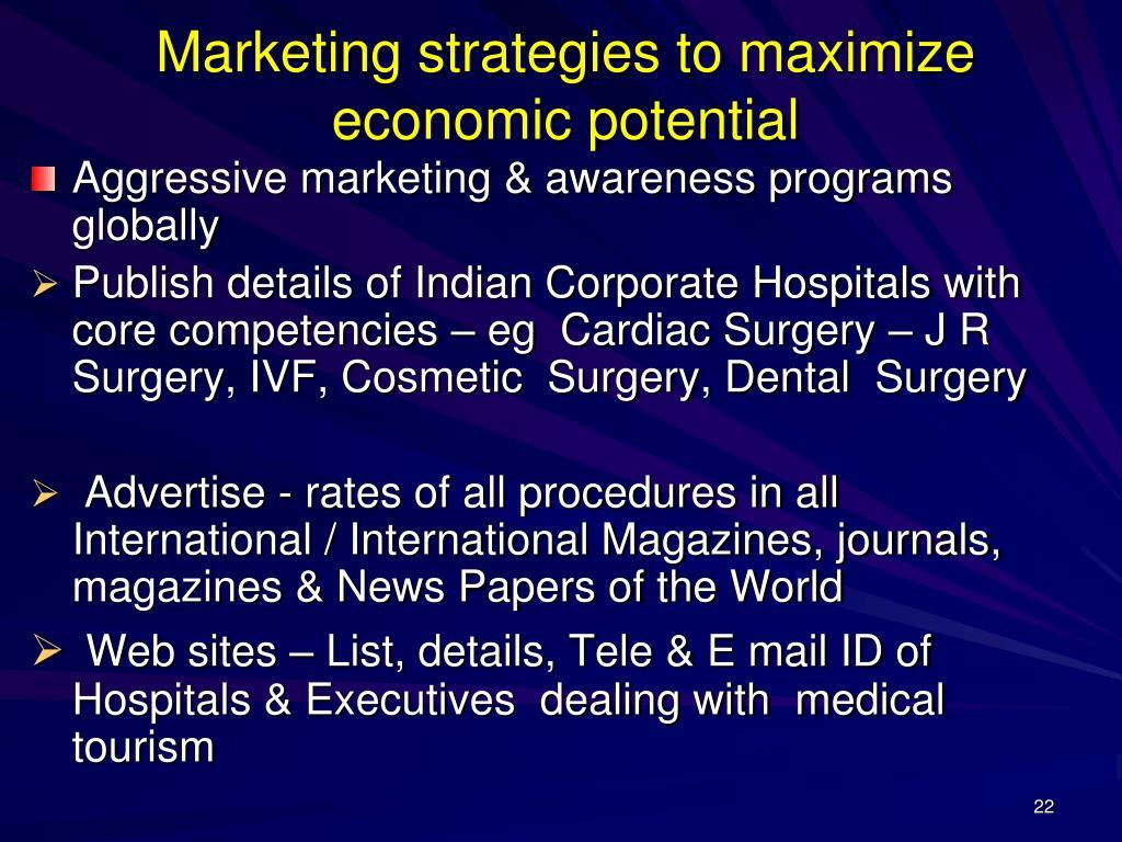 Marketing strategies to maximize economic potential