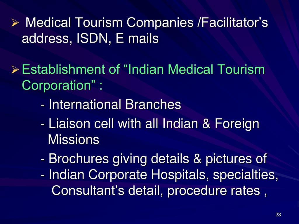 Medical Tourism Companies /Facilitator's address, ISDN, E mails