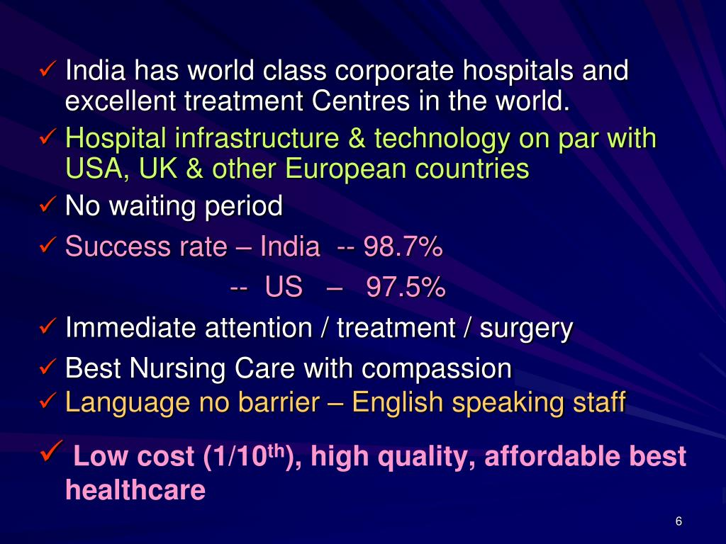 India has world class corporate hospitals and excellent treatment