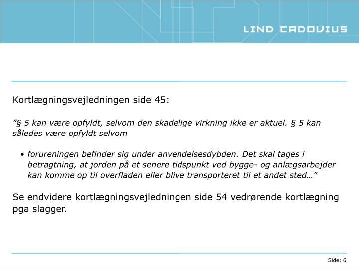 Kortlægningsvejledningen side 45: