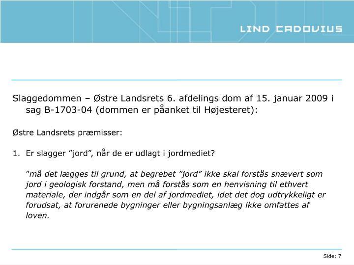 Slaggedommen – Østre Landsrets 6. afdelings dom af 15. januar 2009 i sag B-1703-04 (dommen er påanket til Højesteret):