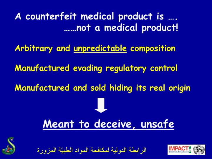 A counterfeit medical product is ….