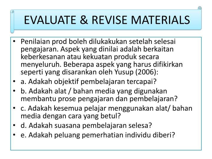 EVALUATE & REVISE MATERIALS