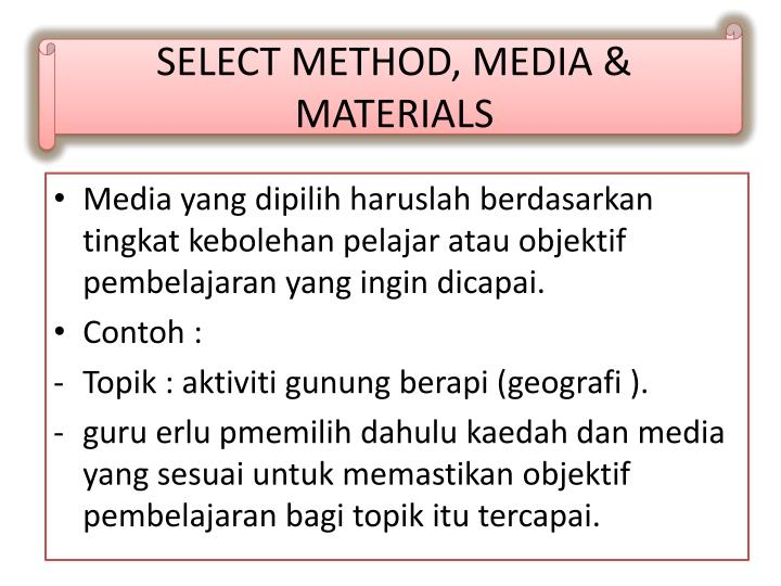 SELECT METHOD, MEDIA & MATERIALS