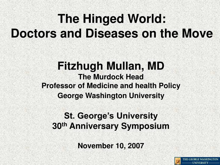 The hinged world doctors and diseases on the move