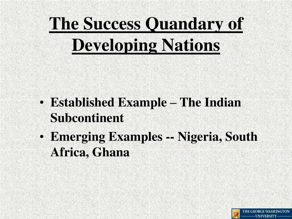 The Success Quandary of Developing Nations