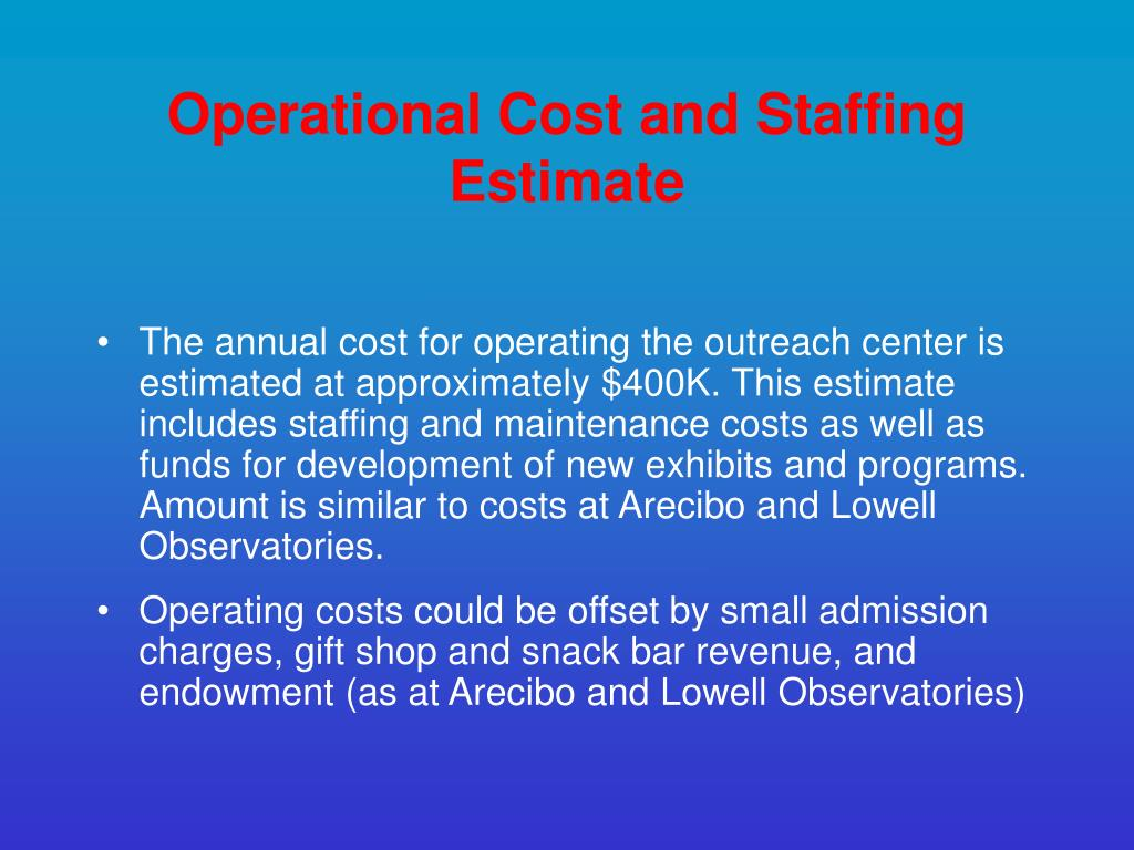 Operational Cost and Staffing Estimate