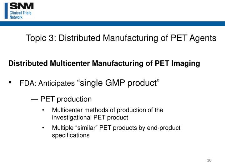 Topic 3: Distributed Manufacturing of PET Agents