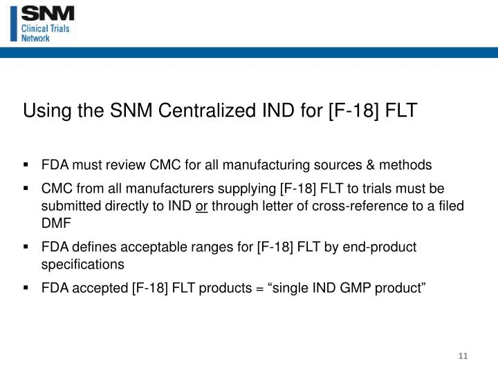 Using the SNM Centralized IND for [F-18] FLT