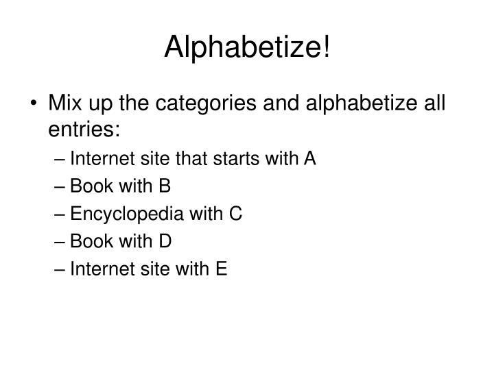 Alphabetize!