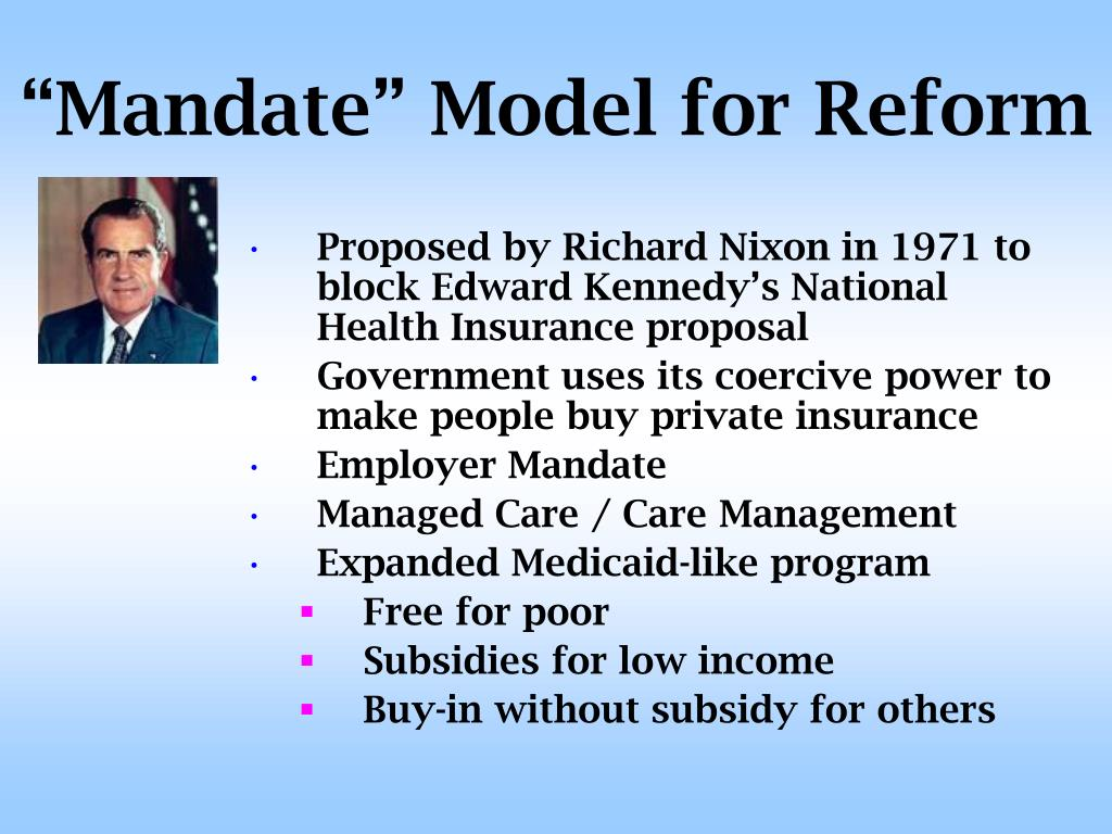 Proposed by Richard Nixon in 1971 to block Edward Kennedy's National Health Insurance proposal