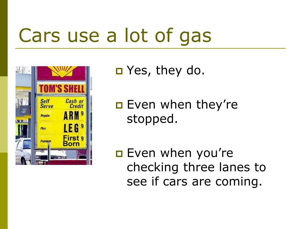 Cars use a lot of gas