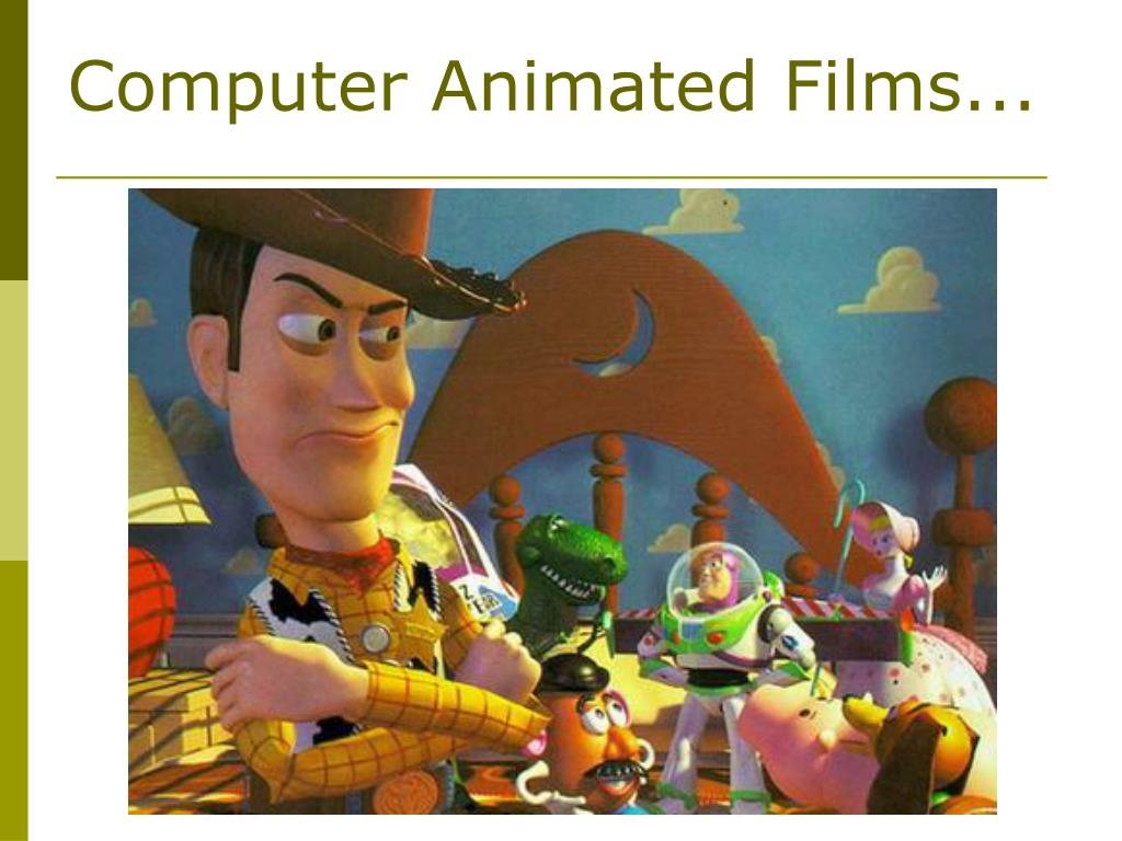 Computer Animated Films...
