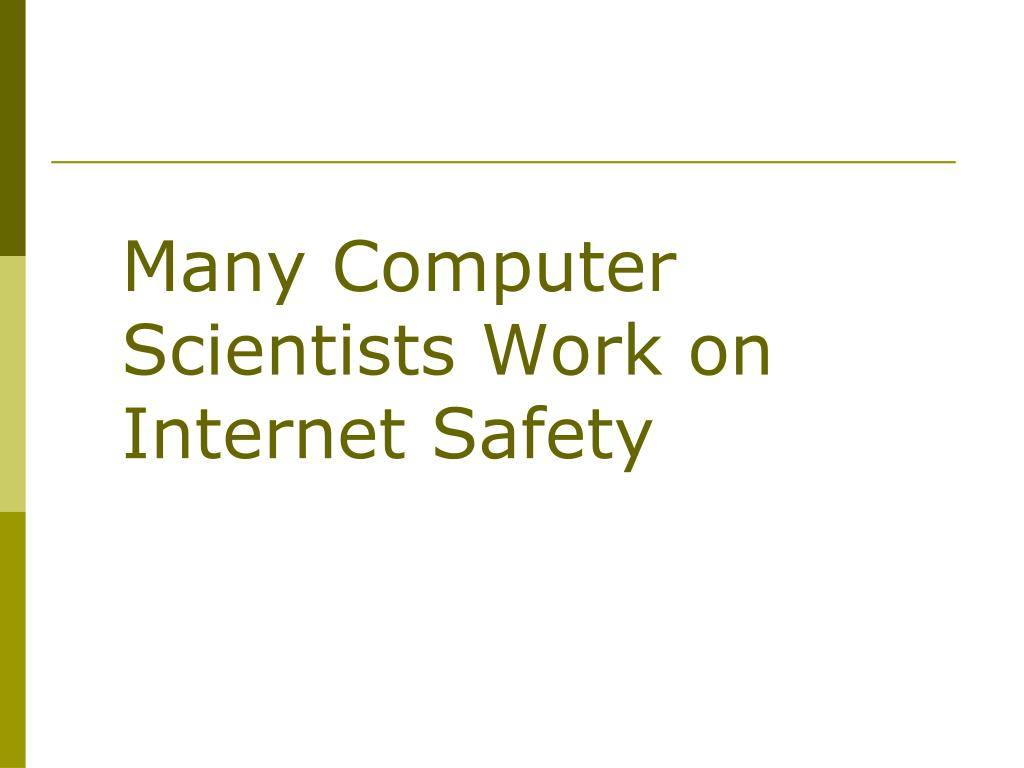 Many Computer Scientists Work on Internet Safety