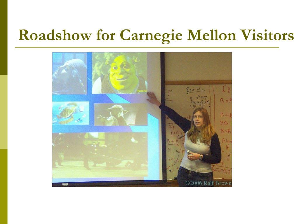 Roadshow for Carnegie Mellon Visitors