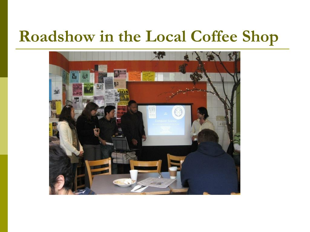 Roadshow in the Local Coffee Shop