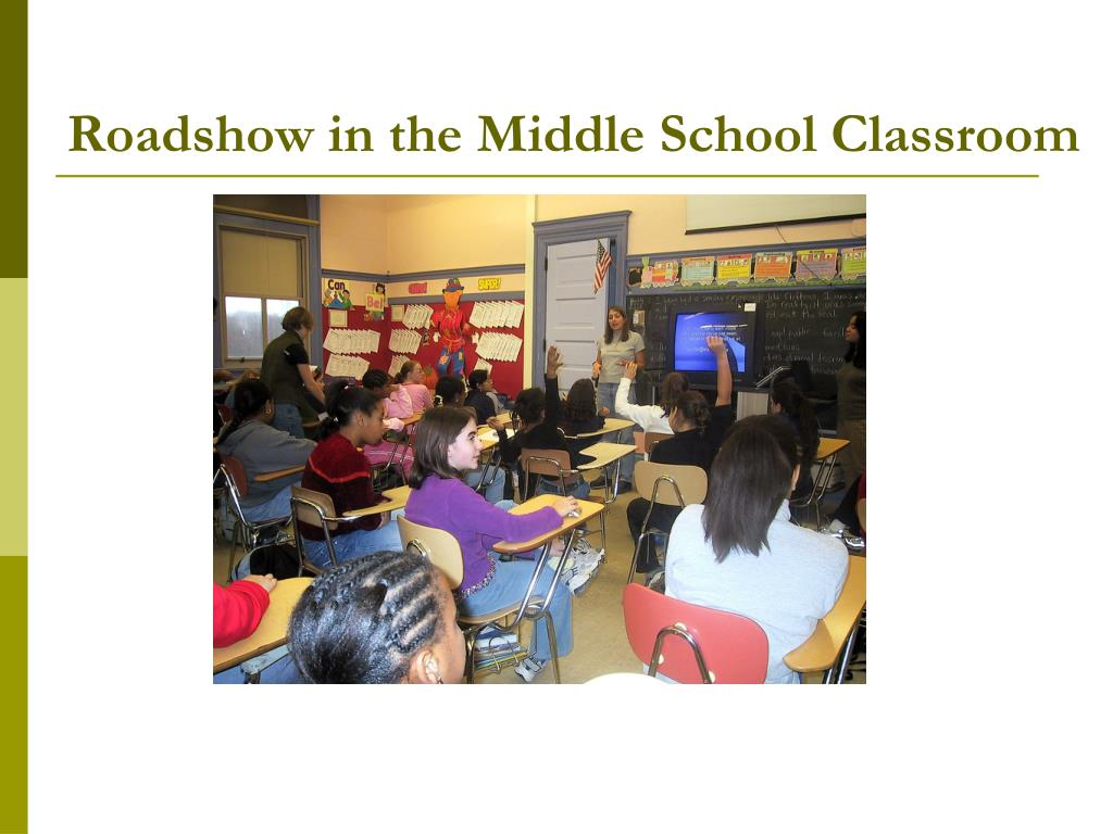 Roadshow in the Middle School Classroom
