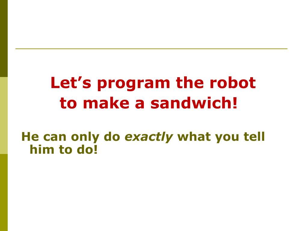 Let's program the robot