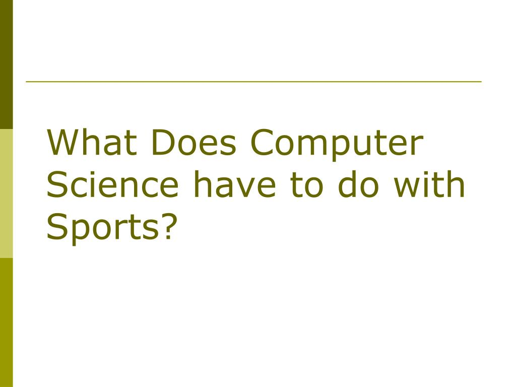 What Does Computer Science have to do with Sports?