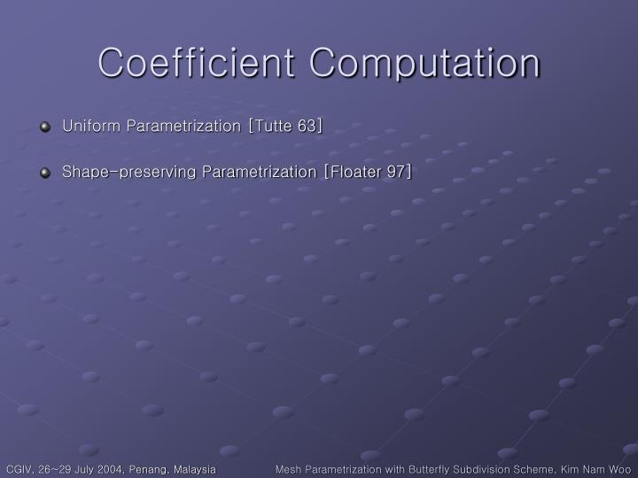 Coefficient Computation