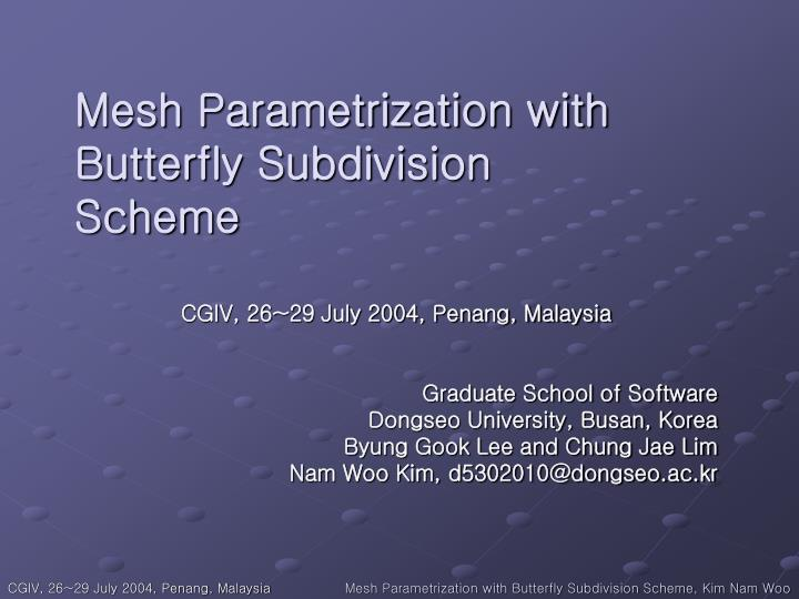 Mesh Parametrization with Butterfly Subdivision Scheme