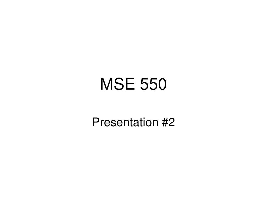 MSE 550