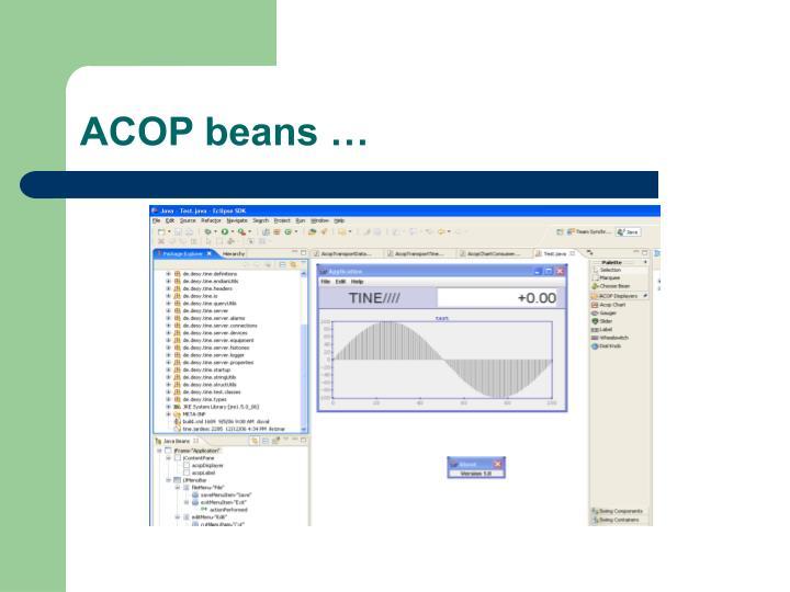 ACOP beans …