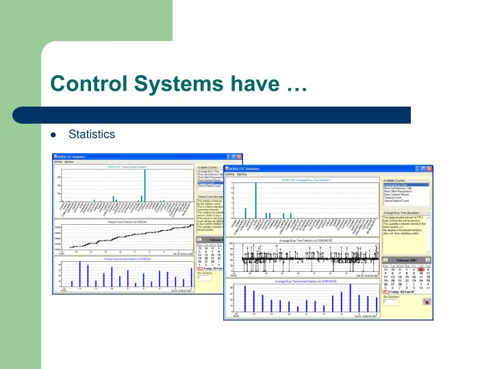 Control Systems have …