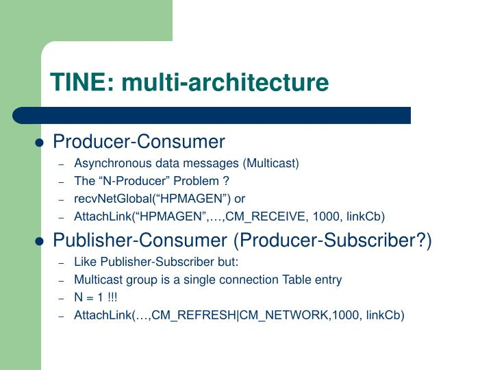 TINE: multi-architecture