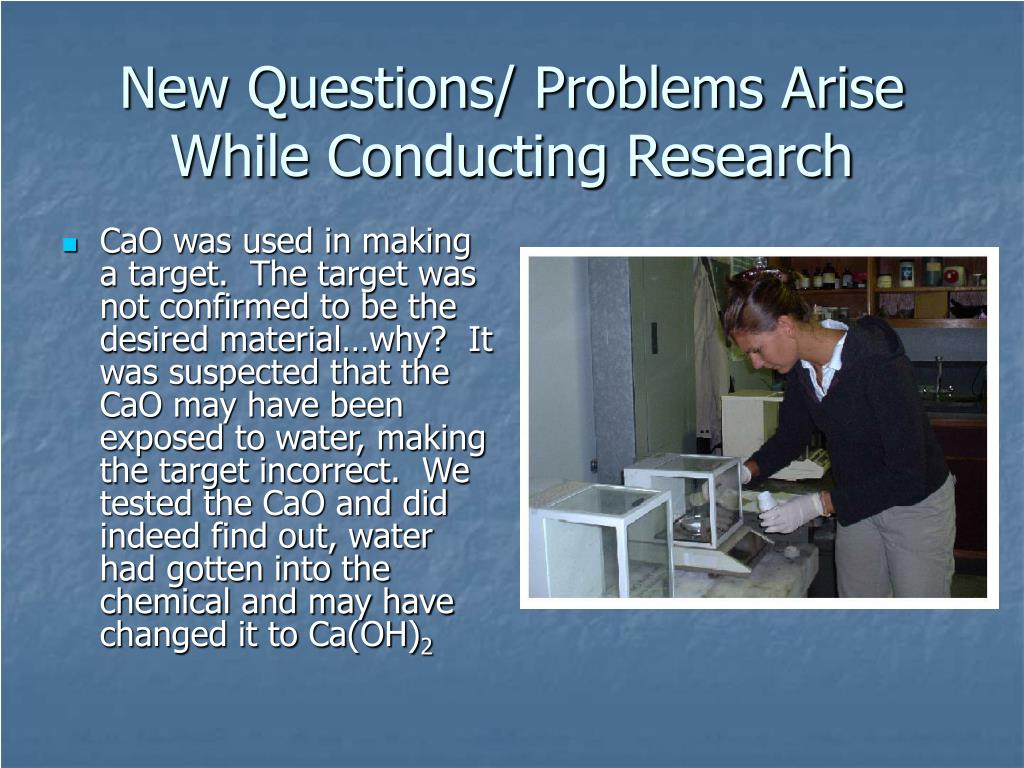 New Questions/ Problems Arise While Conducting Research