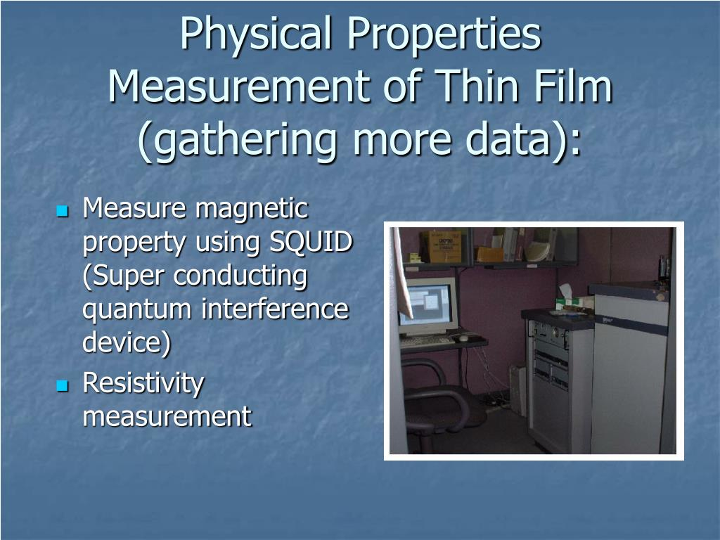 Physical Properties Measurement of Thin Film (gathering more data):