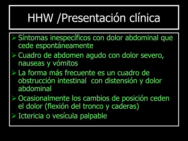 HHW /Presentación clínica