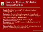 scenario professor x s initial proposal outline