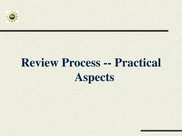 Review Process -- Practical Aspects
