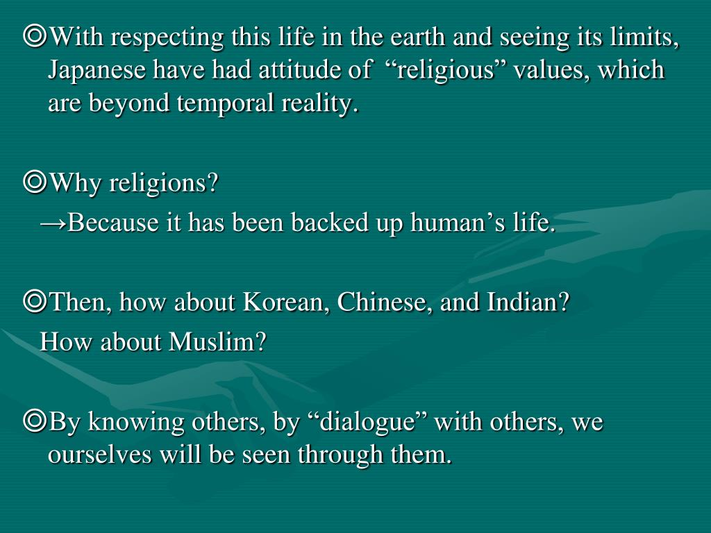 "◎With respecting this life in the earth and seeing its limits, Japanese have had attitude of  ""religious"" values, which are beyond temporal reality."