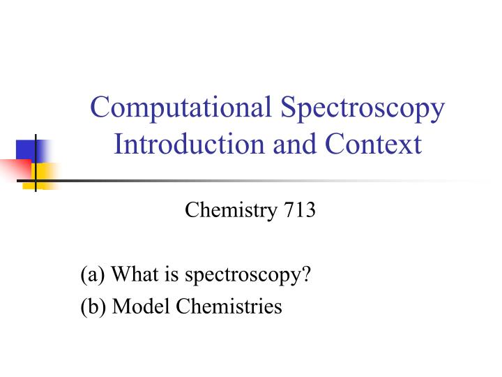 Computational spectroscopy introduction and context