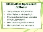 stand alone specialized software