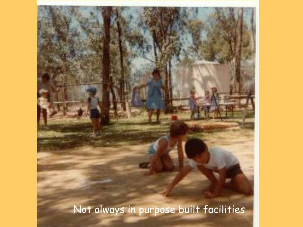 Not always in purpose built facilities
