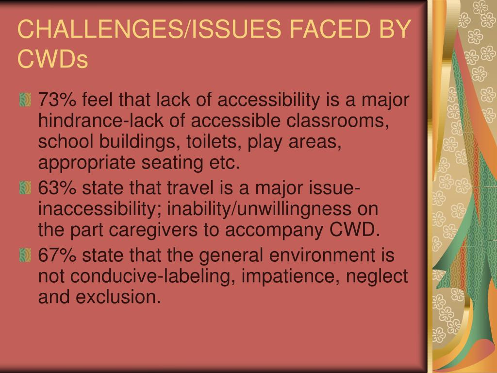 CHALLENGES/ISSUES FACED BY CWDs