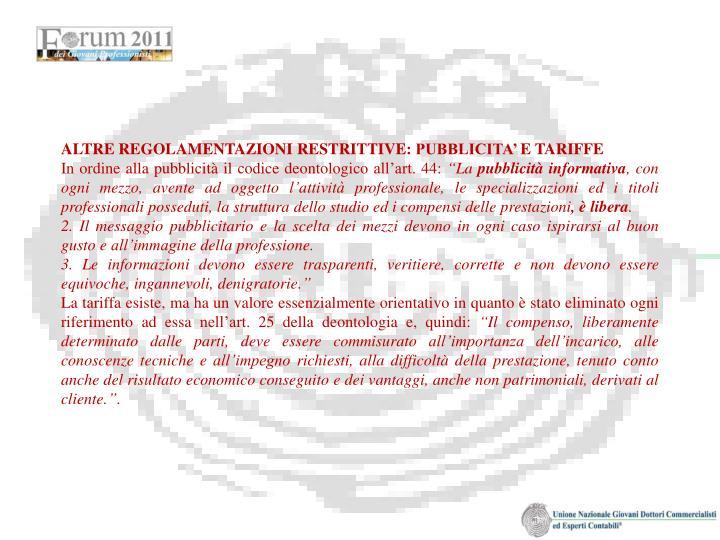 ALTRE REGOLAMENTAZIONI RESTRITTIVE: PUBBLICITA' E TARIFFE