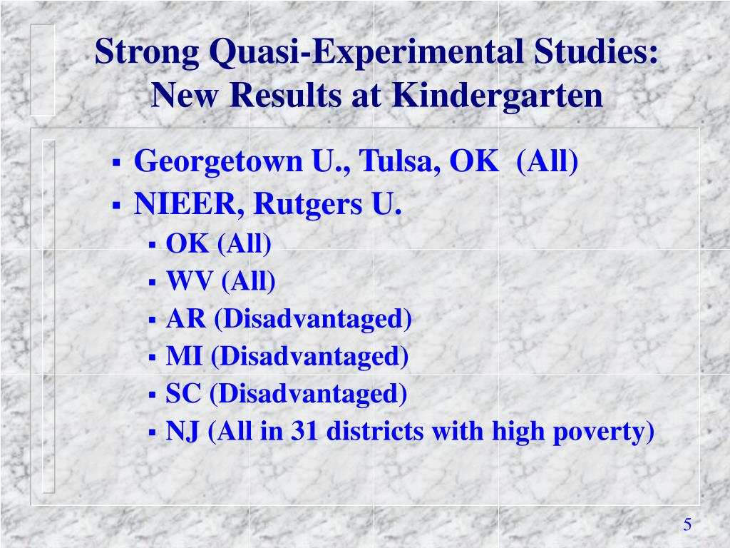 Strong Quasi-Experimental Studies: New Results at Kindergarten
