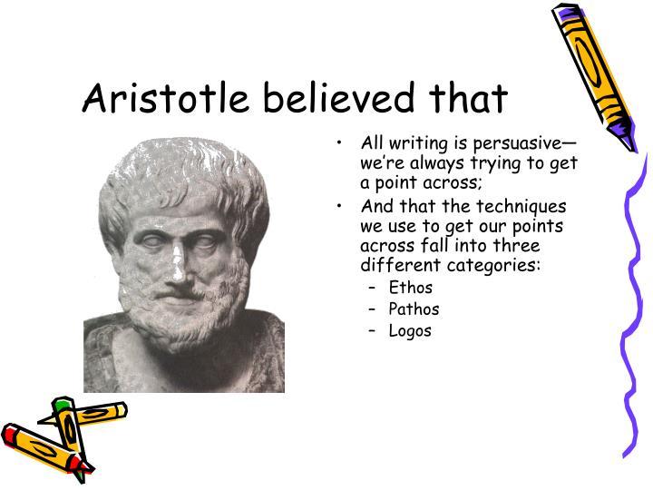 Aristotle believed that