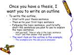 once you have a thesis i want you to write an outline1